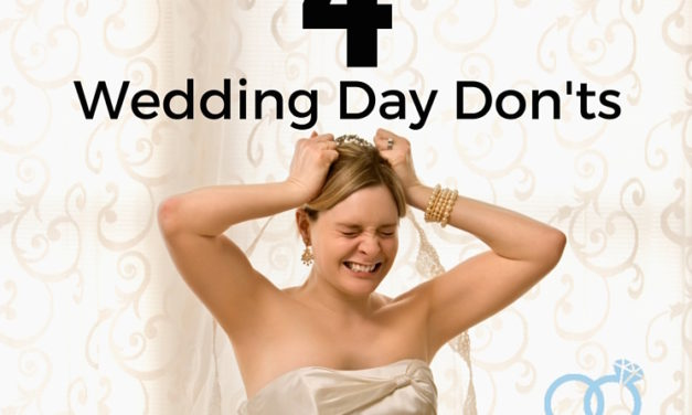 4 Wedding Day Dont's