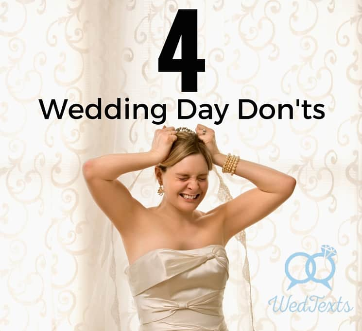 """4 Wedding Day Dont's<span class=""""wtr-time-wrap block after-title""""><span class=""""wtr-time-number"""">1</span> min read</span>"""