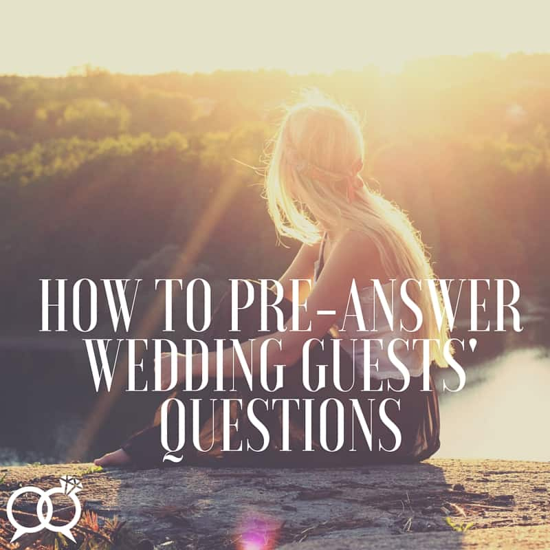 """How to pre-answer wedding guests' questions<span class=""""wtr-time-wrap block after-title""""><span class=""""wtr-time-number"""">3</span> min read</span>"""