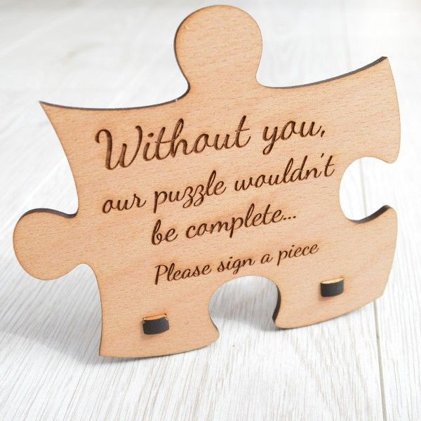 "Wedding Guest Book Idea - puzzle piece that says, ""Without you, our puzzle wouldn't be complete... Please sign a piece"""