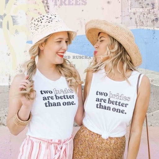 two brides are better than one shirt
